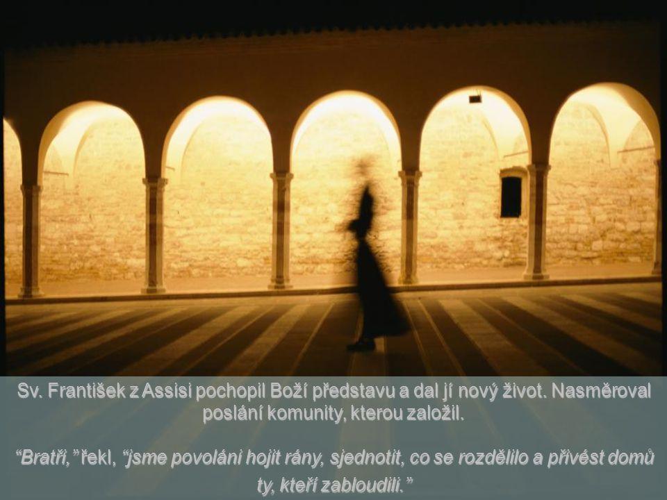 Sv.František z Assisi pochopil Boží představu a dal jí nový život.