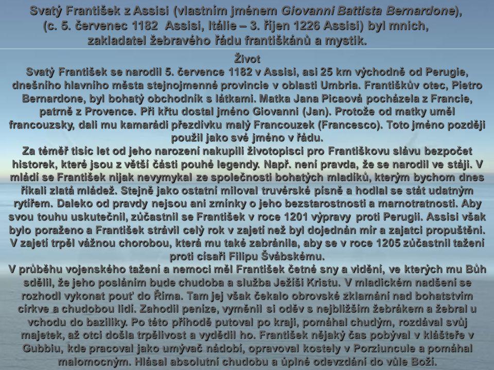 Svatý František z Assisi (vlastním jménem Giovanni Battista Bernardone), Svatý František z Assisi (vlastním jménem Giovanni Battista Bernardone), (c.