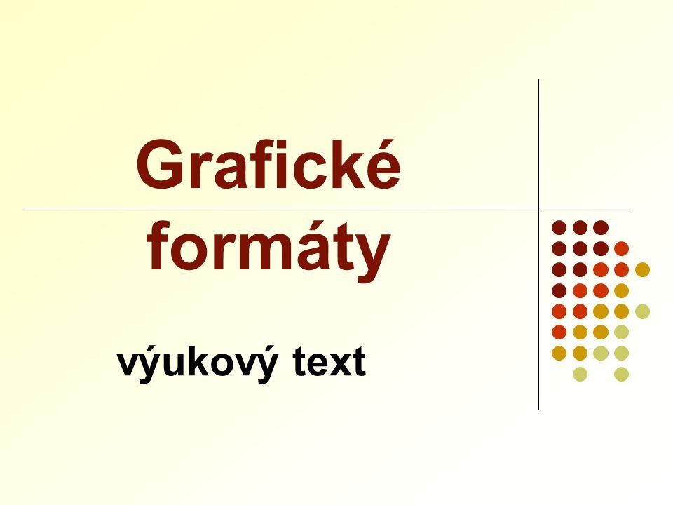  formát Windows určený pro kliparty, menší soubory, nevhodný pro profesionální grafiku  podporuje ho mnoho programů  neumí vnořené rastrové objekty formát WMF