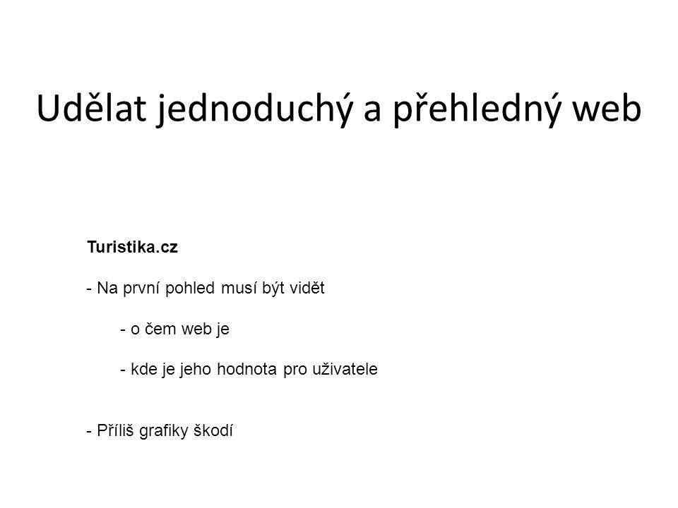 Turistika.cz - Na první pohled musí být vidět - o čem web je - kde je jeho hodnota pro uživatele - Příliš grafiky škodí
