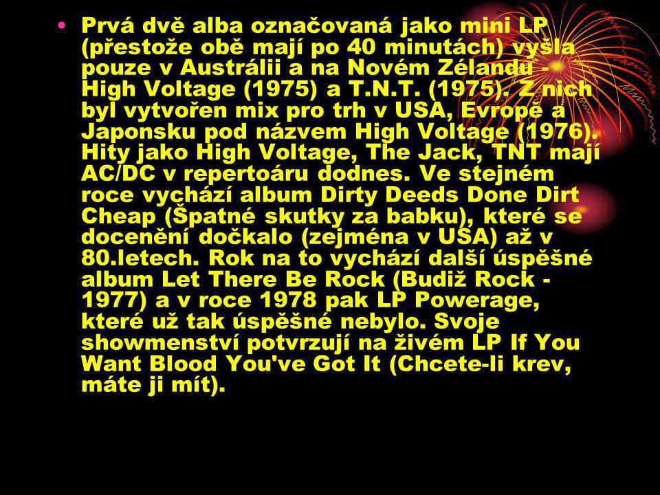 •Prvá dvě alba označovaná jako mini LP (přestože obě mají po 40 minutách) vyšla pouze v Austrálii a na Novém Zélandu - High Voltage (1975) a T.N.T. (1