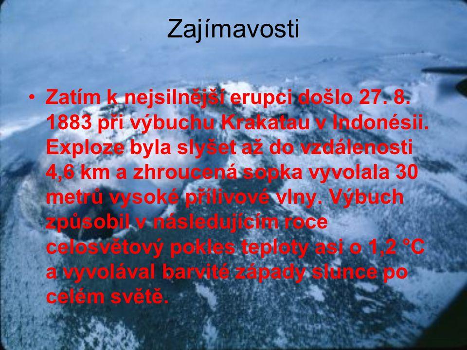 Zajímavosti •Zatím k nejsilnější erupci došlo 27.8.
