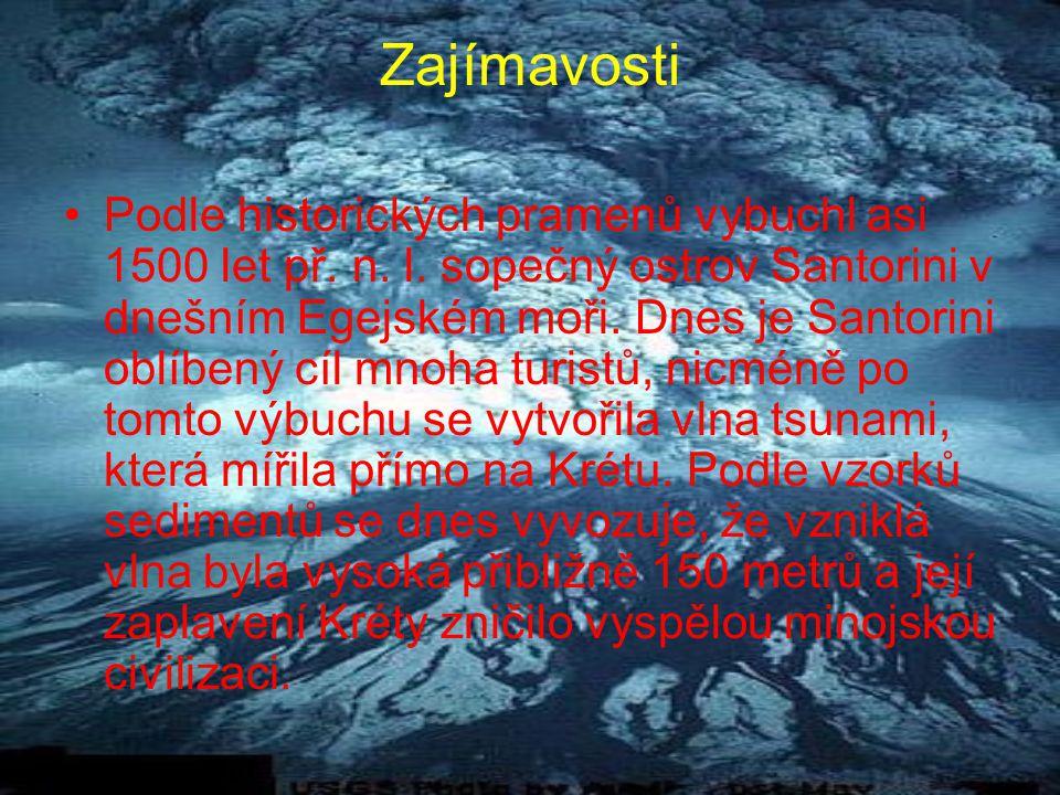 Zajímavosti •Podle historických pramenů vybuchl asi 1500 let př.
