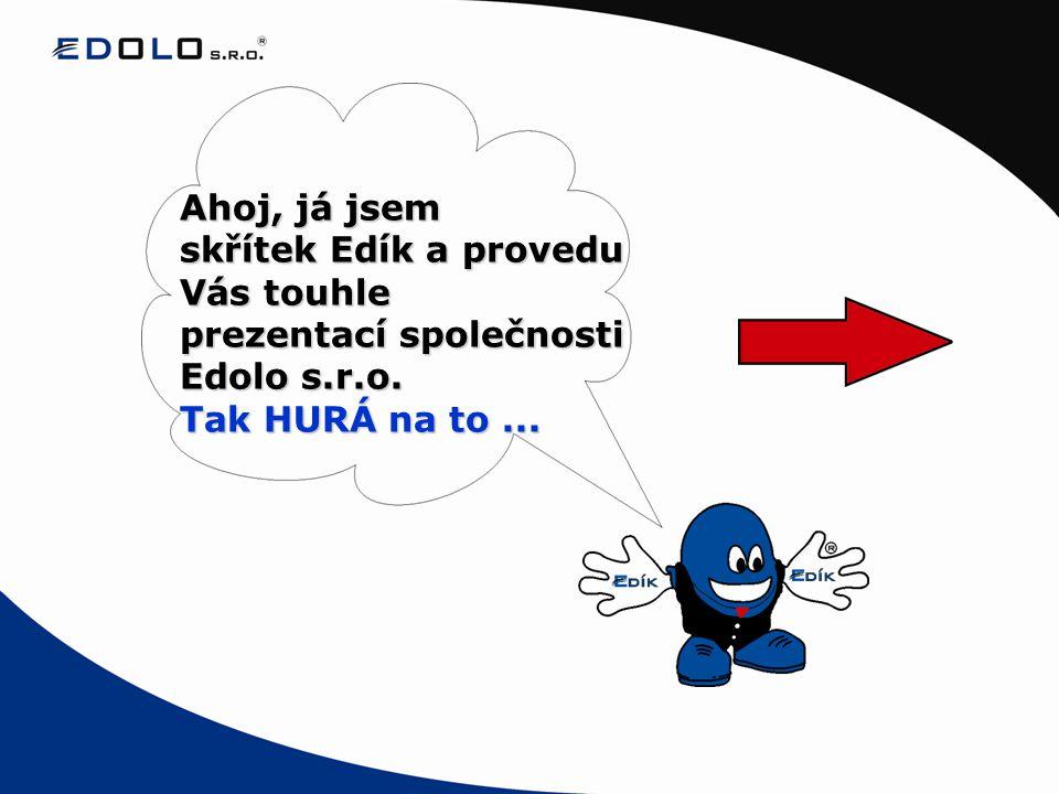 Ahoj, já jsem skřítek Edík a provedu Vás touhle prezentací společnosti Edolo s.r.o. Tak HURÁ na to...