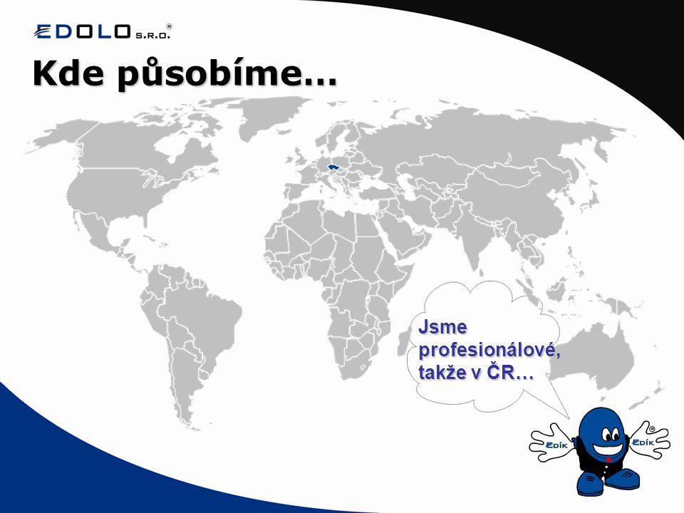 Jsmeprofesionálové, takže v ČR… Kde působíme…