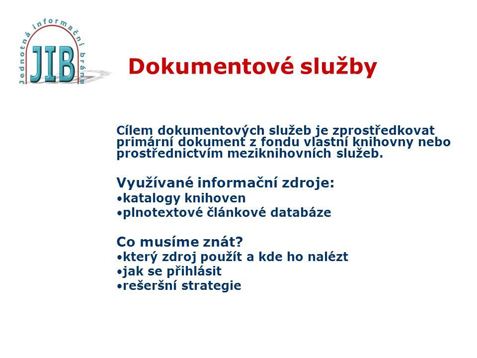 Dokumentové služby Cílem dokumentových služeb je zprostředkovat primární dokument z fondu vlastní knihovny nebo prostřednictvím meziknihovních služeb.