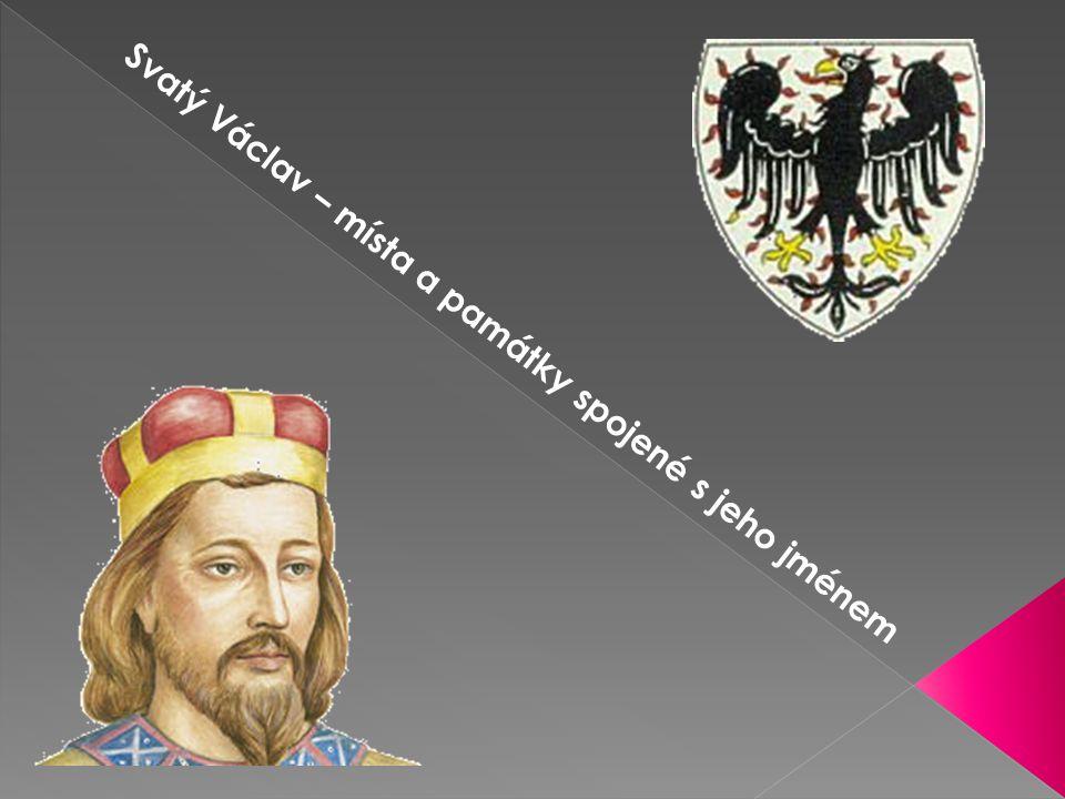 Svatý Václav – místa a památky spojené s jeho jménem
