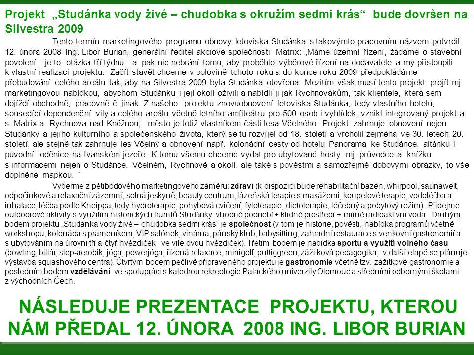 Rychnovský projekt probudí genia loci Znovuobnovení letoviska Studánka, ležícího nedaleko Rychnova nad Kněžnou, patří k nejnákladnějším projektům druh