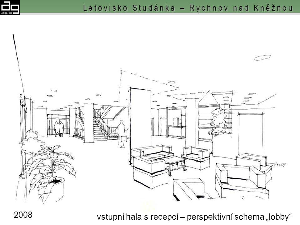 """vstupní hala s recepcí – perspektivní schema """"restaurace"""" L e t o v i s k o S t u d á n k a – R y c h n o v n a d K n ě ž n o u 2008"""