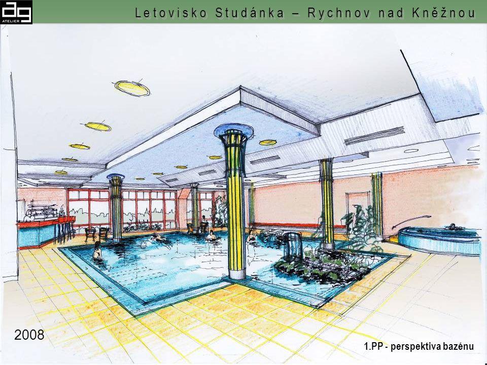 1. PP hotelu – bazén - podhledy L e t o v i s k o S t u d á n k a – R y c h n o v n a d K n ě ž n o u 2008
