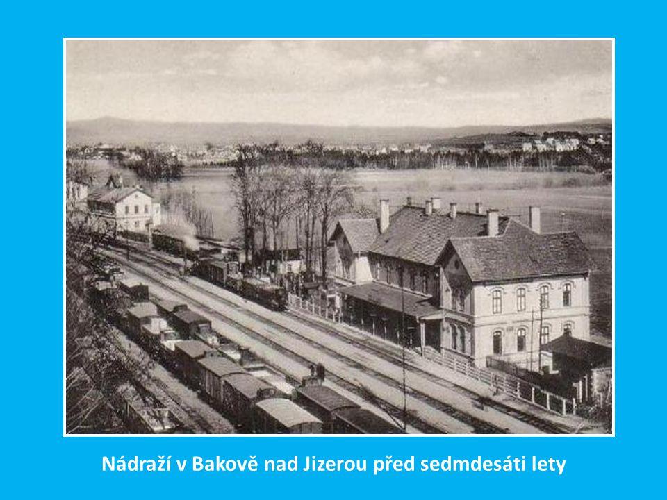 Nádraží v Bakově nad Jizerou před sedmdesáti lety