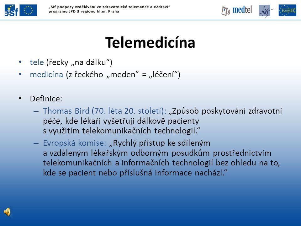 """Telemedicína • tele (řecky """"na dálku"""") • medicína (z řeckého """"meden"""" = """"léčení"""") • Definice: – Thomas Bird (70. léta 20. století): """"Způsob poskytování"""