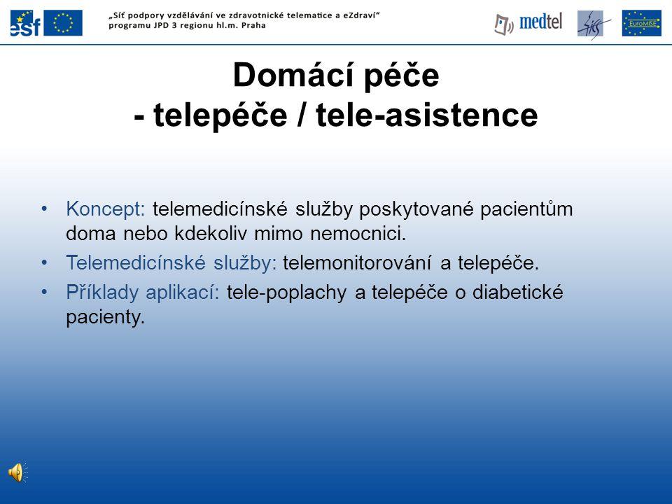 •Koncept: telemedicínské služby poskytované pacientům doma nebo kdekoliv mimo nemocnici. •Telemedicínské služby: telemonitorování a telepéče. •Příklad