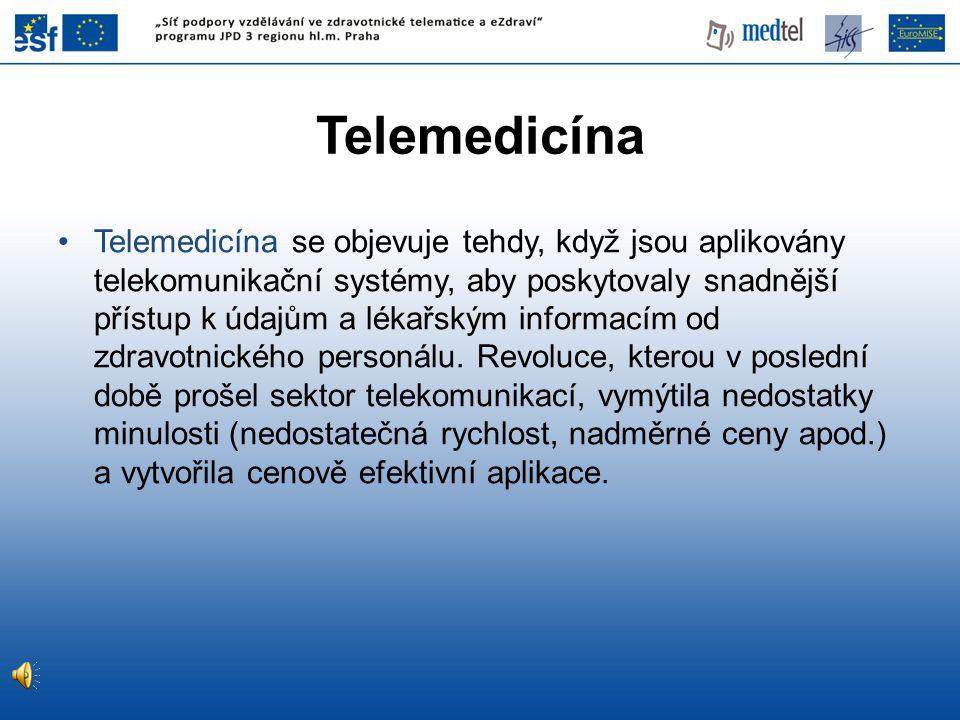 Telemedicína •Telemedicína se objevuje tehdy, když jsou aplikovány telekomunikační systémy, aby poskytovaly snadnější přístup k údajům a lékařským inf