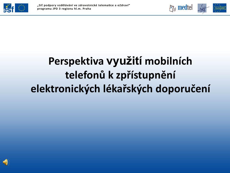 Perspektiva využití mobilních telefonů k zpřístupnění elektronických lékařských doporučení