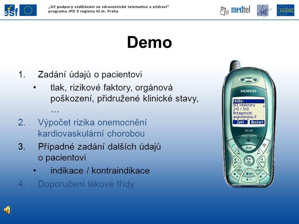 Demo 1.Zadání údajů o pacientovi •tlak, rizikové faktory, orgánová poškození, přidružené klinické stavy, … 2.Výpočet rizika onemocnění kardiovaskulárn