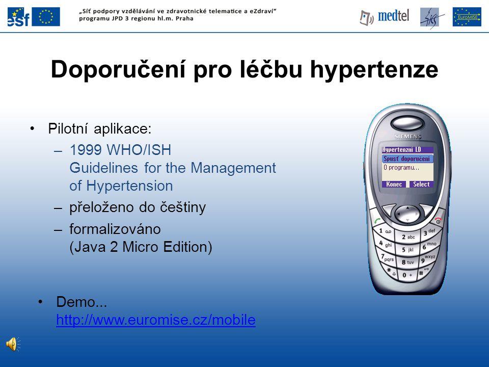 Doporučení pro léčbu hypertenze •Pilotní aplikace: –1999 WHO/ISH Guidelines for the Management of Hypertension –přeloženo do češtiny –formalizováno (J