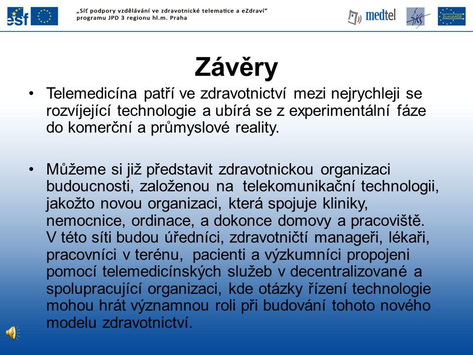 Závěry •Telemedicína patří ve zdravotnictví mezi nejrychleji se rozvíjející technologie a ubírá se z experimentální fáze do komerční a průmyslové real