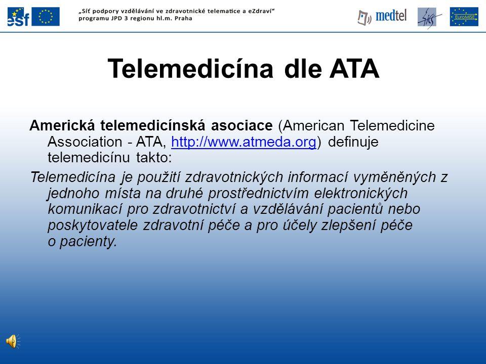 Telemedicína dle ATA Americká telemedicínská asociace (American Telemedicine Association - ATA, http://www.atmeda.org) definuje telemedicínu takto:htt