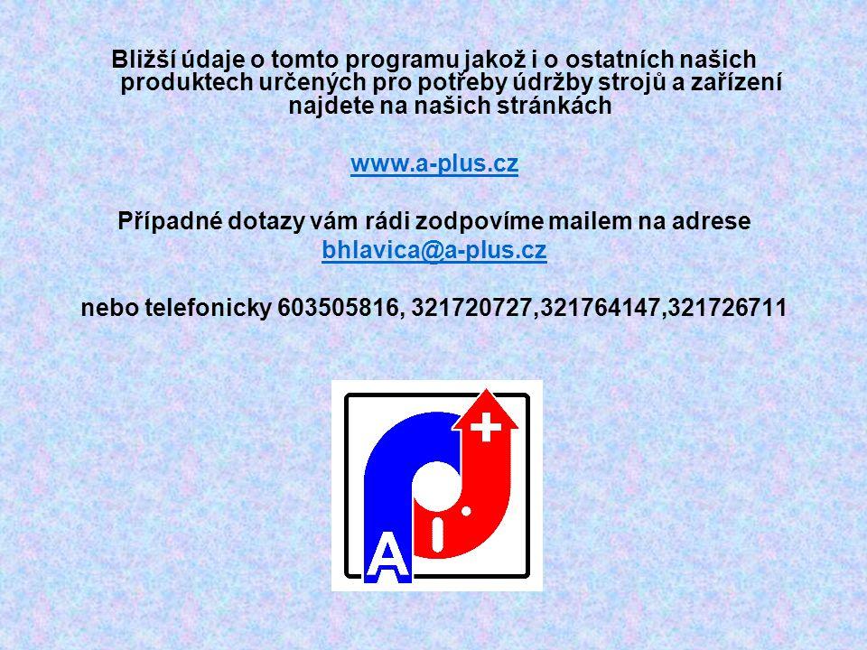 Bližší údaje o tomto programu jakož i o ostatních našich produktech určených pro potřeby údržby strojů a zařízení najdete na našich stránkách www.a-pl