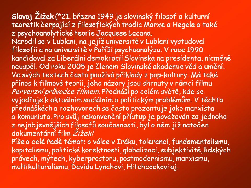 Kontroverzní slovinský filosof Slavoj Žižek mluvil anglicky Video z akce: www.youtube.com/watch v=gGkEa7Og95owww.youtube.com/watch v=gGkEa7Og95o