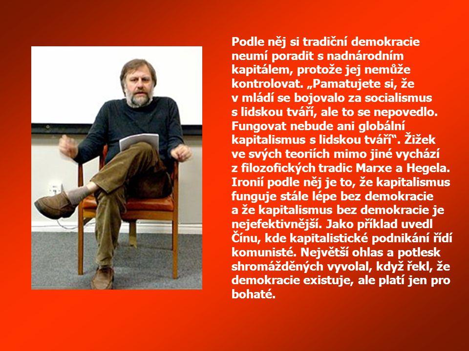 Slavoj Žižek je autorem celé řady knih psaných převážně anglicky. V češtině byla vydána čtyři jeho díla: Jednou jako tragédie, podruhé jako fraška* )