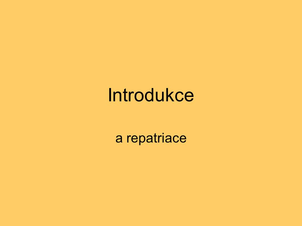 Introdukce a repatriace