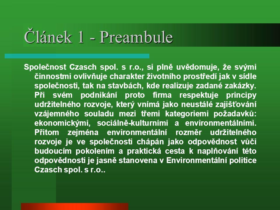 Článek 1 - Preambule Společnost Czasch spol. s r.o., si plně uvědomuje, že svými činnostmi ovlivňuje charakter životního prostředí jak v sídle společn
