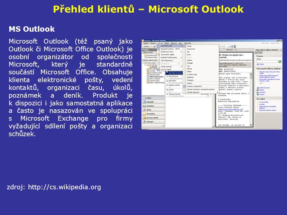 Přehled klientů – Microsoft Outlook MS Outlook Microsoft Outlook (též psaný jako Outlook či Microsoft Office Outlook) je osobní organizátor od společn