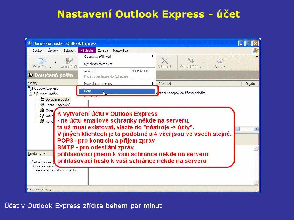 Nastavení Outlook Express - účet Účet v Outlook Express zřídíte během pár minut