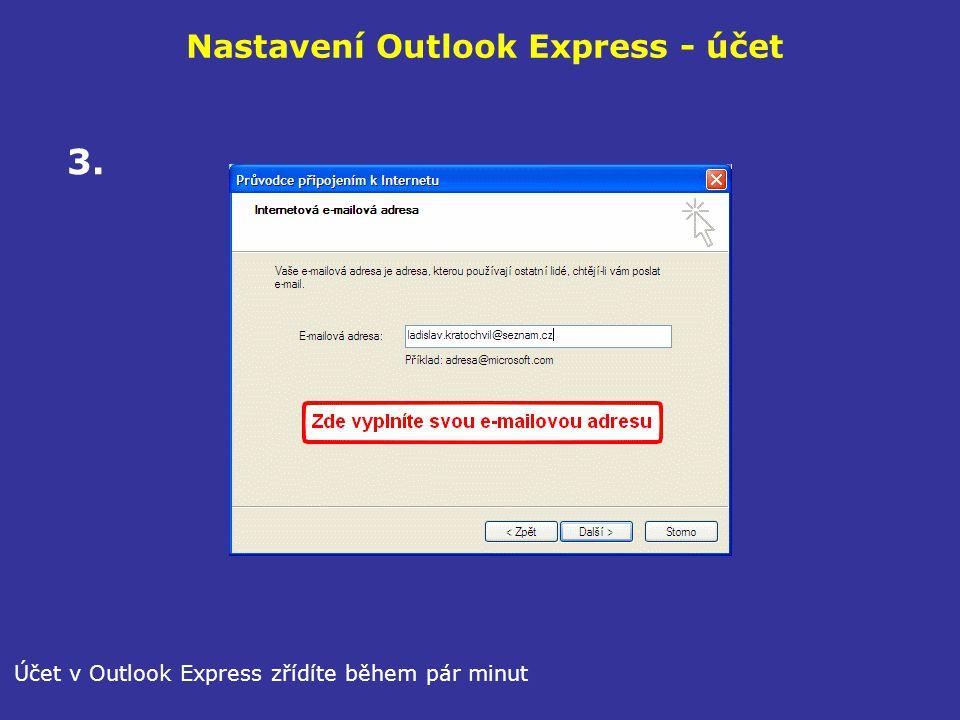 Nastavení Outlook Express - účet Účet v Outlook Express zřídíte během pár minut 3.