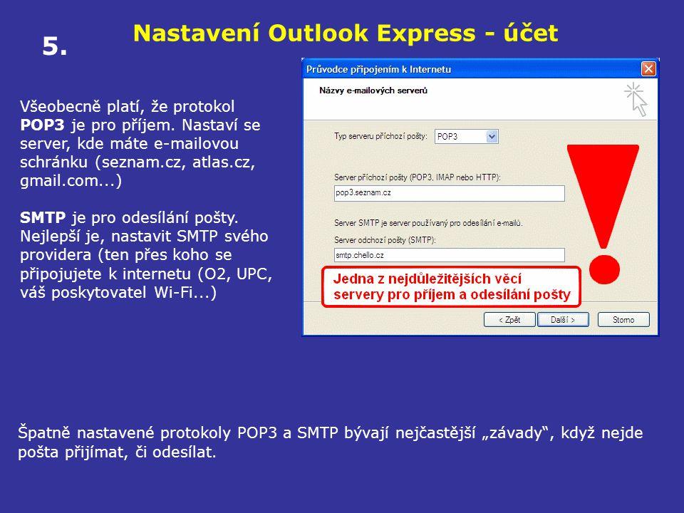 """Nastavení Outlook Express - účet Špatně nastavené protokoly POP3 a SMTP bývají nejčastější """"závady"""", když nejde pošta přijímat, či odesílat. 5. Všeobe"""