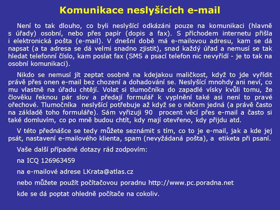 Nevyžádaná pošta - spam Jak se bránit spamu pravidlo č.