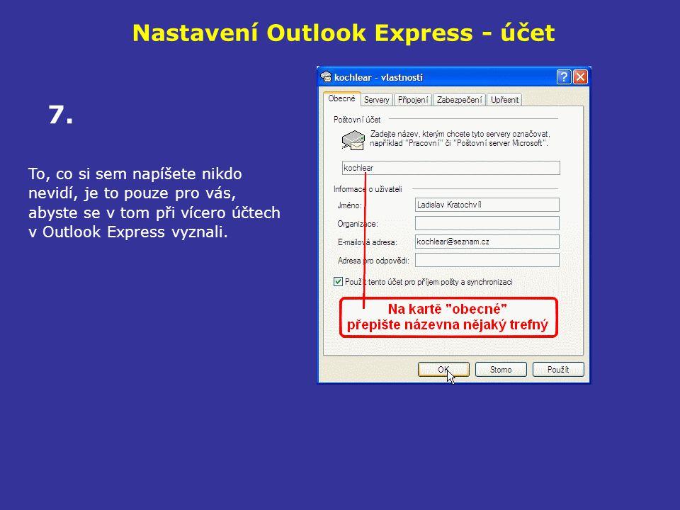 Nastavení Outlook Express - účet To, co si sem napíšete nikdo nevidí, je to pouze pro vás, abyste se v tom při vícero účtech v Outlook Express vyznali