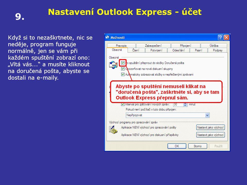"""Nastavení Outlook Express - účet Když si to nezaškrtnete, nic se neděje, program funguje normálně, jen se vám při každém spuštění zobrazí ono: """"Vítá v"""
