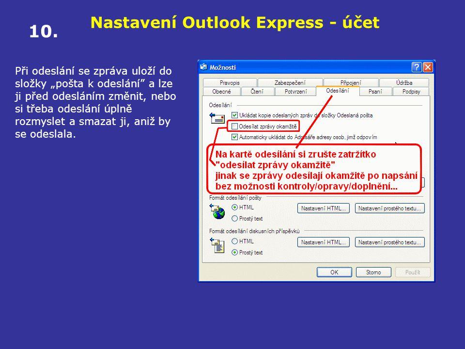 """Nastavení Outlook Express - účet Při odeslání se zpráva uloží do složky """"pošta k odeslání"""" a lze ji před odesláním změnit, nebo si třeba odeslání úpln"""