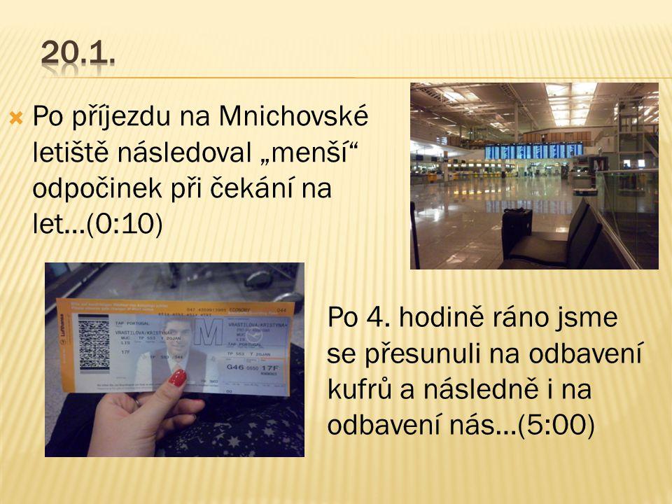  14:00-Liberec,Student agency  15:10-Praha,metro na nádraží  17:15-Praha,vlak do Mnichova (Frestingu)