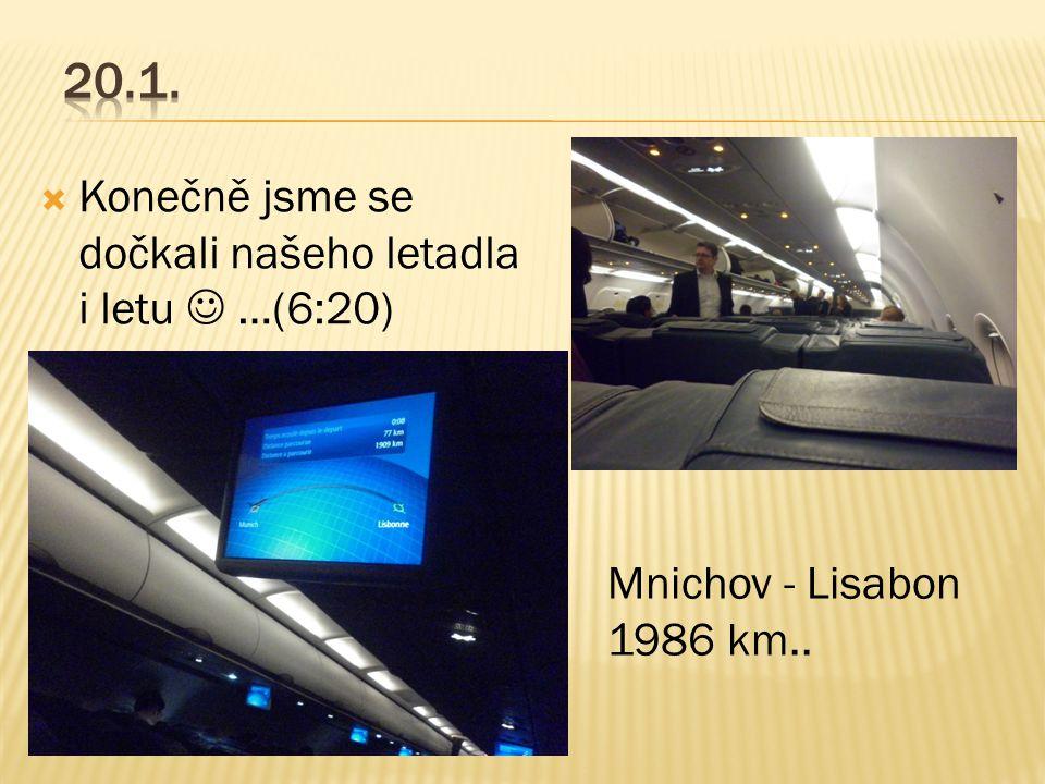  Konečně jsme se dočkali našeho letadla i letu  …(6:20) Mnichov - Lisabon 1986 km..