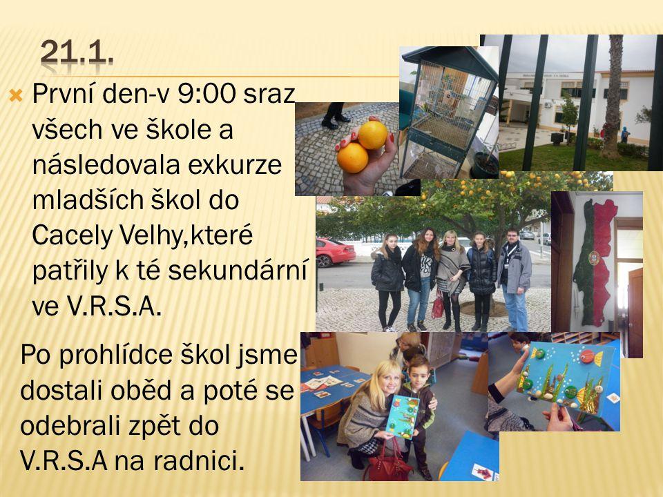  První den-v 9:00 sraz všech ve škole a následovala exkurze mladších škol do Cacely Velhy,které patřily k té sekundární ve V.R.S.A.