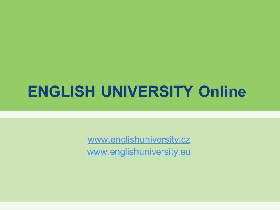 ENGLISH UNIVERSITY Online www.englishuniversity.cz www.englishuniversity.eu
