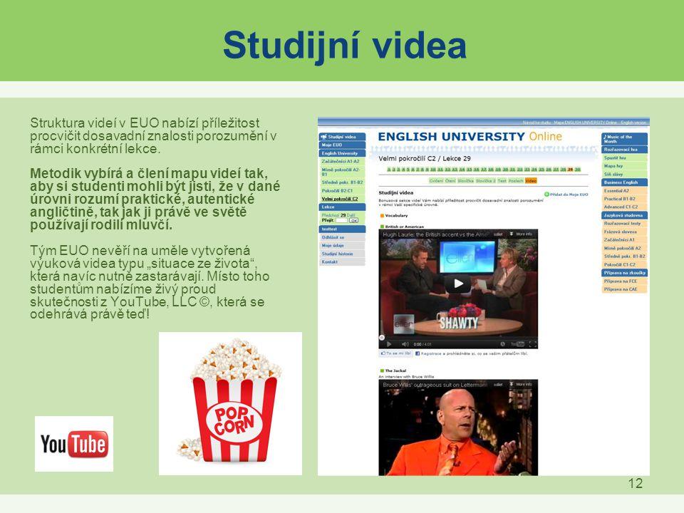 12 Studijní videa Struktura videí v EUO nabízí příležitost procvičit dosavadní znalosti porozumění v rámci konkrétní lekce. Metodik vybírá a člení map