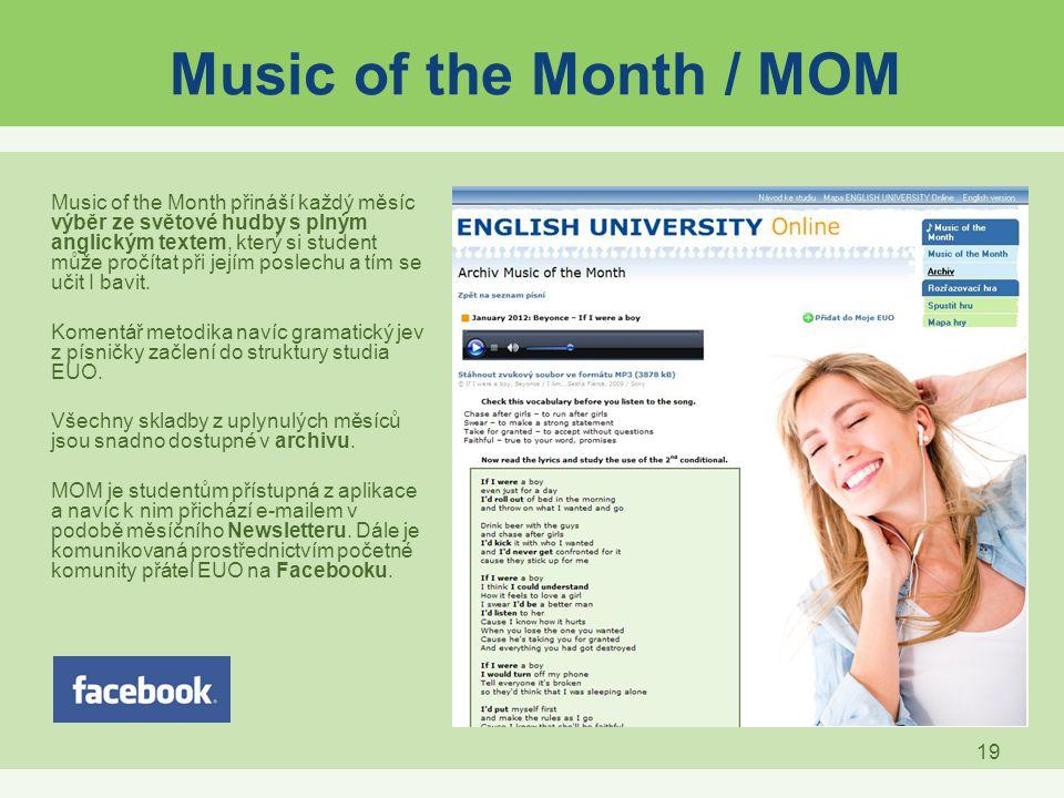 19 Music of the Month / MOM Music of the Month přináší každý měsíc výběr ze světové hudby s plným anglickým textem, který si student může pročítat při