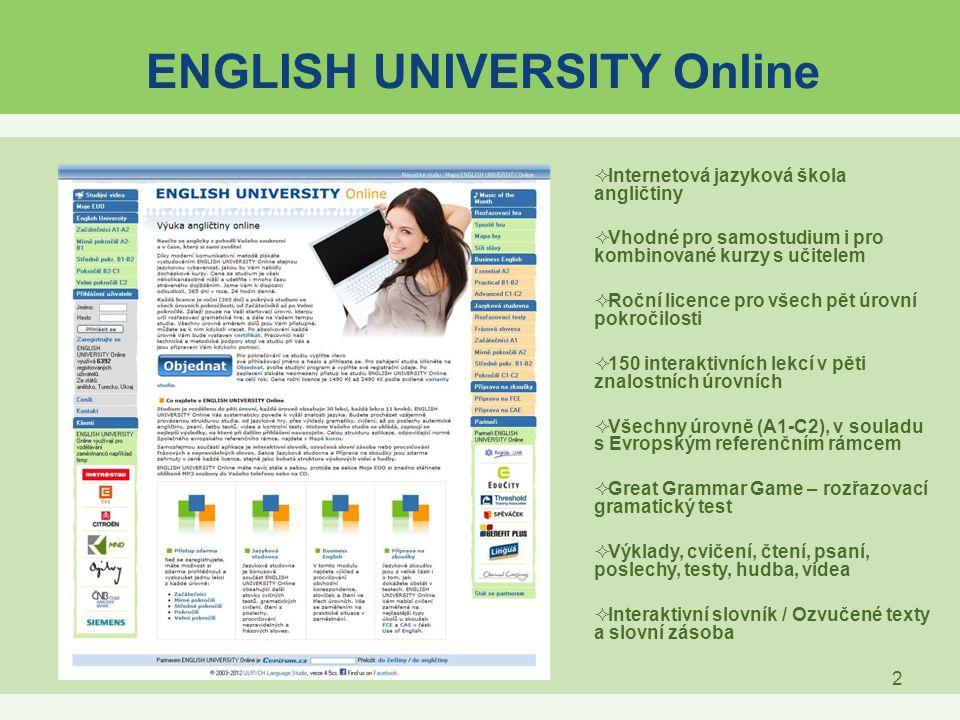 2 ENGLISH UNIVERSITY Online  Internetová jazyková škola angličtiny  Vhodné pro samostudium i pro kombinované kurzy s učitelem  Roční licence pro vš