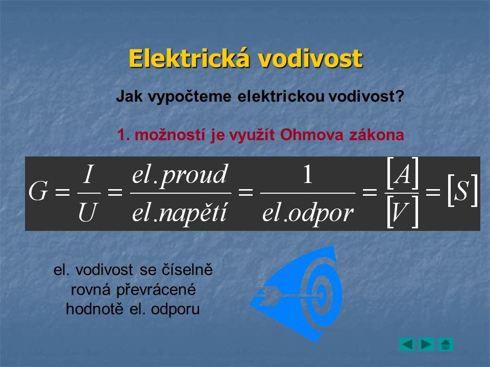 Elektrická vodivost Jak vypočteme elektrickou vodivost.