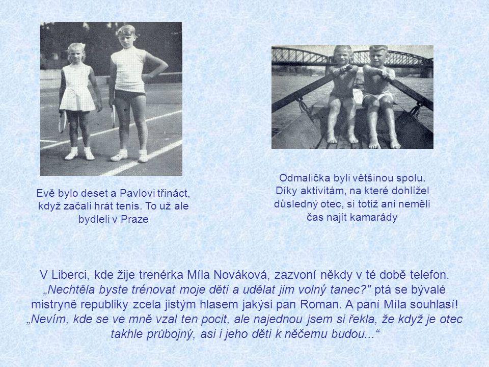 Rodiče Maminka se po přestěhování do Prahy stala kostymérkou na Barrandově. Všechny kostýmy svých dětí šila sama Tatínek František Roman byl cílevědom