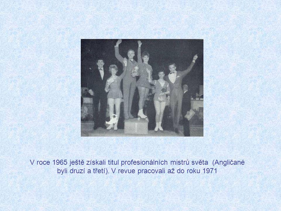 Podruhé tedy v roce 1965 odlétali do USA, ale už jako profesionálové Ta totiž každé dva roky hostovala v Praze. Rodiče za nimi nemohli, a tak to byla