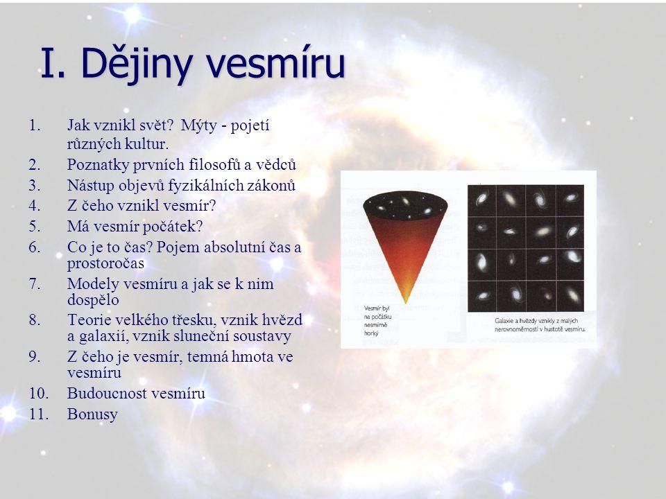 Počátky kosmologie •První popisy představ o světě pocházejí z Číny z 3.