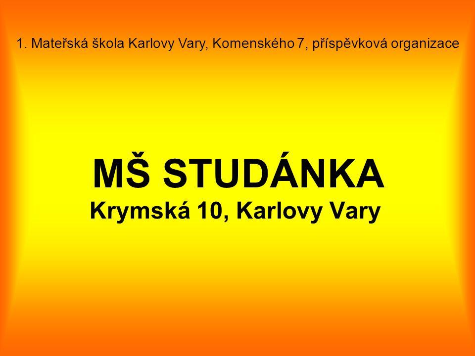 MŠ STUDÁNKA Krymská 10, Karlovy Vary 1. Mateřská škola Karlovy Vary, Komenského 7, příspěvková organizace