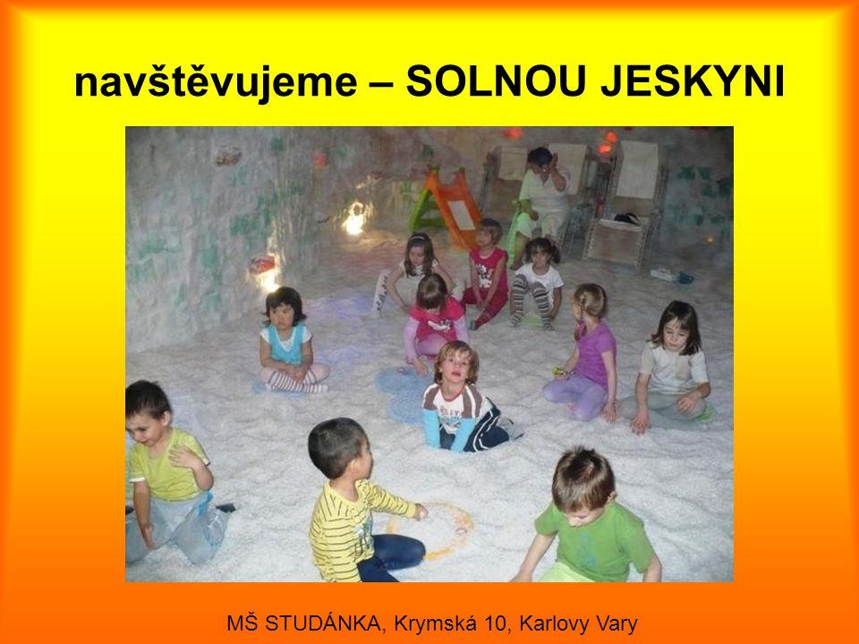 navštěvujeme – SOLNOU JESKYNI MŠ STUDÁNKA, Krymská 10, Karlovy Vary