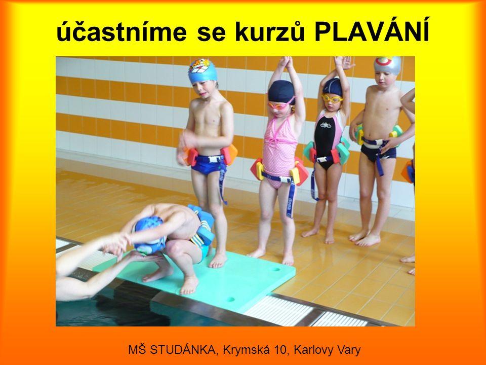 účastníme se kurzů PLAVÁNÍ MŠ STUDÁNKA, Krymská 10, Karlovy Vary